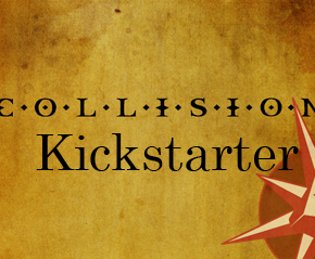 Collision Kickstarter is up! Show your Support!